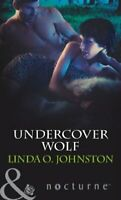 Undercover Wolf (Alpha Force, Book 5) (Mills & Boon Noc... by Johnston, Linda O.