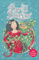 Lily the Forest Sister (Spell Sisters), Amber Castle | Paperback Book | Very Goo