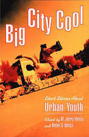 Very Good, Big City Cool - Short Stories about Urban Youth, Weiss, Jules C., Boo