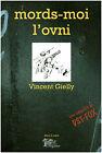 Livre mords-moi l'ovni Vincent Gielly book