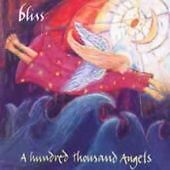 A Hundred Thousand Angels, Bliss CD | 0880847000049 | New