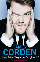 May I Have Your Attention Please?, James Corden | Hardcover Book | Good | 978184