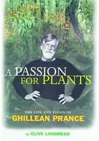 Passion for Plants, A 'The Life and Vision of Ghillean Prance, second edition La