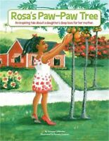 Rosa's Paw-Paw Tree: An Inspiring Tale about a Daughter's Deep Love for Her Moth