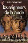 LES SEIGNEURS DE LA LANDE 2 par Pauline Gedge