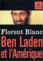 BEN LADEN et l'Amérique par Florent BLANC, Bayard 2001