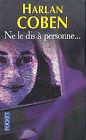 NE LE DIS A PERSONNE... par Harlan Coben, Pocket 2003