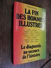 la fin des hommes illustres Fernand Destaing Le diagnostique au secours de l'h