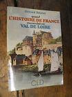 Quand l'histoire de France musardait en Val de Loire / Gérard Boutet