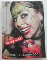 RARE Signed  Charles Gatewood  Messy Girls!  Hardcover