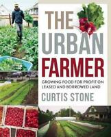 THE URBAN FARMER - STONE, CURTIS - NEW PAPERBACK BOOK