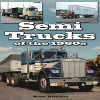 SEMI TRUCKS OF THE 1960S - ADAMS, RON - NEW PAPERBACK BOOK
