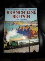 A Nostalgic Journey Celebrating A Golden Age BRANCH LINE BRITAIN~Trains+Railways