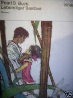 Pearl S. Buck : Lebendiger Bambus   Ferner Osten