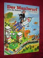 Zdenek Miler : DER MAULWURF UND DIE RAKETE Kinderbuch 1. AUFLAGE LEIV 2000  Buch