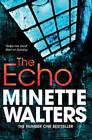 MINETTE WALTERS ___ THE ECHO ____ BRAND NEW B FORMAT____ FREEPOST UK