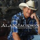 ALAN JACKSON Thirty Miles West CD BRAND NEW