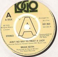 """Brian Keith Ain't No Way To Treat A Lady 7"""" Vinyl Single"""
