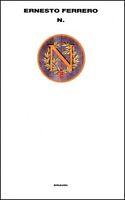 NAPOLEONE  Ferrero Ernesto è  l'autore del romanzo : N   6° Ristampa - 2003