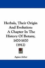 Herbals, Their Origin And Evolution: A Chapter In The History Of Botany, 1470-16