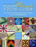 The Quilter's Ultimate Visual Guide: From A to Z-Hundreds of Tips and Techniques