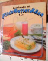Kochfreuden mit Milch Butter Käse & Co. Kochbuch gebunden neuwertig - anschauen