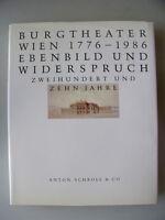 Burgtheater Wien 1776-1986 Ebenbild Widerspruch 210 Jahre 1986 Theater