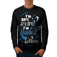Wellcoda Not Weird Saying Mens Long Sleeve T-shirt, Edition Graphic Design