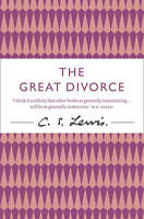 C. S. Lewis Signature Classic: The Great Divorce by C. S. Lewis (Paperback,...