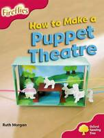 Oxford Reading Tree Level 4 More Fireflies A. How to Make a Puppet Theatre