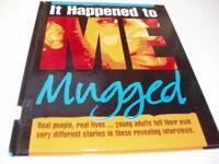 Mugged (It Happened to Me) by Angela Neustatter ~P24