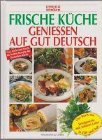 essen & trinken: Frische Küche genießen auf gut deutsch