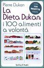 """LA DIETA DUKAN """" i 100 ALIMENTI A VOLONTÀ """" LIBRO CON 100 RICETTE INEDITE"""