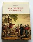 Storia Risorgimento Militaria - Fra Carducci e Garibaldi - 1^ ed. 1981