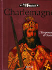 C1 CHARLEMAGNE l Empereur d Occident ILLUSTRE COULEURS Grand Format RELIE