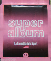 BUSTINA SIGILLATA N°39=SUPER ALBUM=PANINI MODENA-GAZZETTA DELLO SPORT=2004