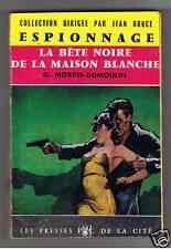 LA BETE NOIRE DE LA MAISON BLANCHE MORRIS DUMOULIN 1960