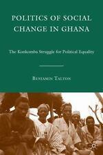 Politics of Social Change in Ghana by Talton, B.