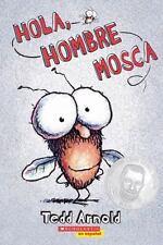 Hola, Hombre Mosca Scholastic en Espanol Spanish Edition