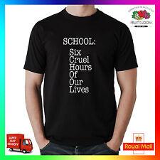 Escuela de seis horas cruel de nuestras vidas T-Shirt Tee Tshirt Gracioso Humor Divertido Uni Cool