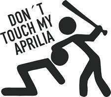 Don 't Touch My aprilia-Pegatina Sticker, vinilo, decal diapositiva en letras #7619