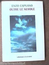 Romanzo OLTRE LE NUVOLE di Enzo Capuano Ci Ci Erre Prima edizione 1997 Libro