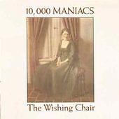 10,000 MANIACS (NATALIE MERCHANT) - THE WISHING CHAIR - 1985 ELEKTRA USA CD