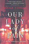 Our Lady of Pain (Mark Tartaglia Mystery)  (ExLib) by Forbes, Elena