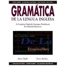 Gramatica De La Lengua Inglesa: A Complete English Grammar Workbook for Spanish