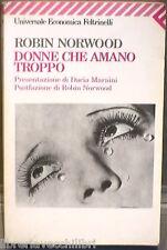 DONNE CHE AMANO TROPPO Robin Norwood Psicologia Manuale Femminismo Feltrinelli