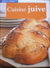 CUISINE JUIVE de délicieuses recettes traditionnelles revisitées pour une cuisin