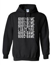 Good Game I Hate You Funny Humor Ball Team Sports Novelty DT Sweatshirt Hoodie