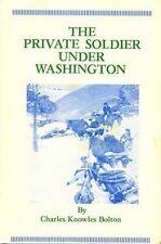 THE PRIVATE SOLDIER UNDER WASHINGTON Bolton 1976 HC VG