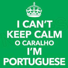 I Can't Keep Calm O Caralho I'm Portuguese Mens Ladies Kids T-Shirt Vests S-XXL